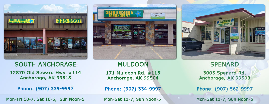Southside Garden Supply 3 locations in Anchorage for indoor gardening, fertilizer, cultivation equipment and greenhouse supplies