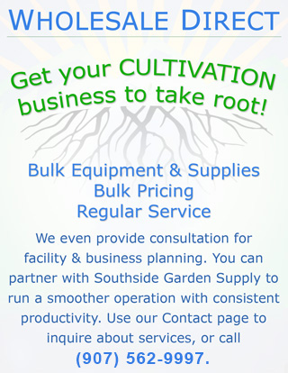 Wholesale bulk pricing on cultivation equipment, growing supplies and cultivation service assitance in Anchorage, Alaska