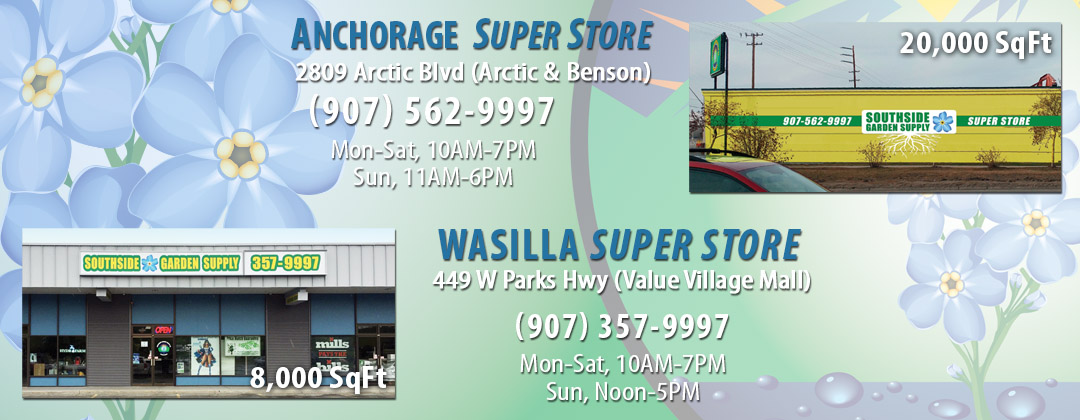 2 Hydroponic and Indoor Gardening Super Stores in Anchorage and Wasilla Alaska